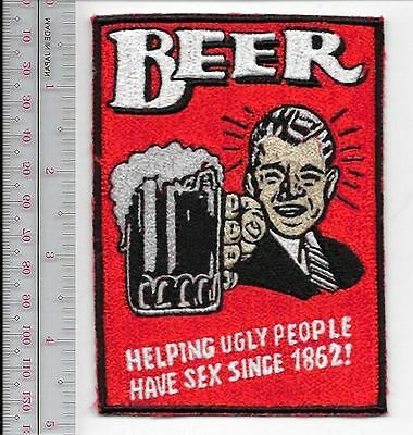 Beer Helping Ugly People Have Sex since 1862 Drinking Beer Promo Patch