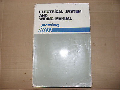 PROTON ELECTRICAL SYSTEMS AND WIRING MANUAL DATED 1989 PART No PEAE 90200
