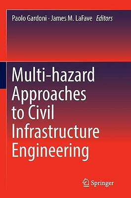 Multi-hazard Approaches to Civil Infrastructure Engineering #T#