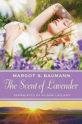 The Scent of Lavender by Margot S. Baumann (2015, Paperback)