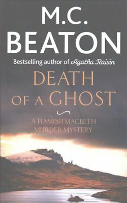 Death of a Ghost by M. C. Beaton 9781472117243 (Hardback, 2017)