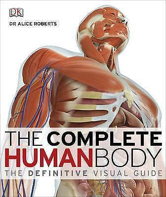 The Complete Human Body: Definitive Visual Guide by Dr. Alice Roberts (Hardback)