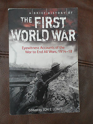 THE FIRST WORLD WAR ~ Eyewitness Accounts of the War to End all Wars, 1914-18