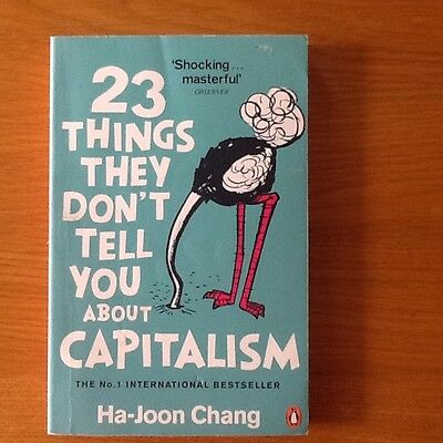 23 Things They Don't Tell You About Capitalism by Ha-Joon Chang (Paperback, 2011