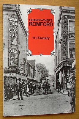 Grandfather's Romford. H.J. Crossley. 62 pages, more than 85 pictures. Pub. 2002