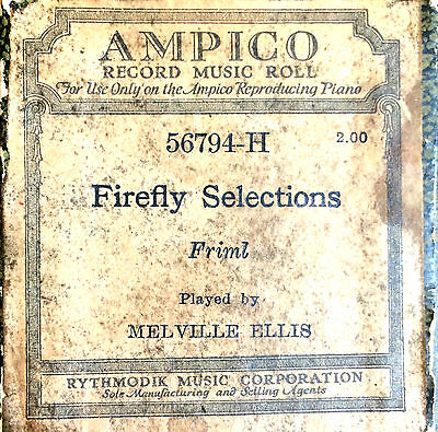 AMPICO Friml FIREFLY SELECTIONS 56794-H Melvelle Ellis Player Piano Roll