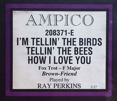 AMPICO (ReCut) I'M TELLIN' THE BIRDS TELLIN' THE BEES... Player Piano Roll