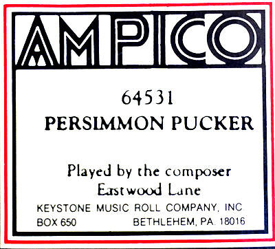 AMPICO (New ReCut) PERSIMMON PUCKER Eastwood Lane 64531 Player Piano Roll
