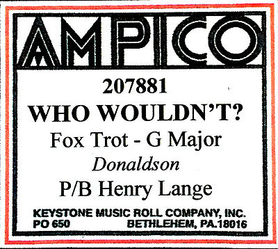 AMPICO Donaldson WHO WOULDN'T? 207881 Henry Lange Reproducing Player Piano Roll