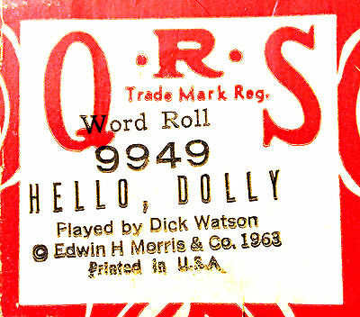 """QRS WORD """"HELLO DOLLY"""" DICK WATSON Hand Played 9949 Player Piano Roll"""