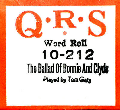 QRS Word Roll THE BALLAD OF BONNIE AND CLYDE 10-212 Tom Gary Player Piano Roll