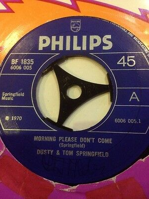 """* DUSTY & TOM SPRINGFIELD - Morning Please Don't Come 45 Record 7"""" single 1970"""