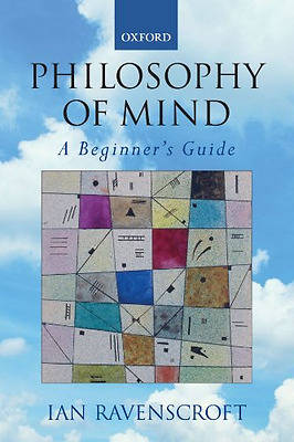 Philosophy of Mind: A Beginners Guide - Paperback NEW Ravenscroft, Ia 2005-04-28