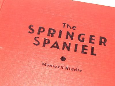 THE SPRINGER SPANIEL  vintage hard cover book by Maxwell Riddle  1951