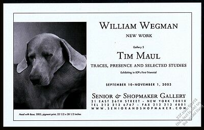 2003 William Wegman Weimaraner photo NYC gallery show vintage print ad