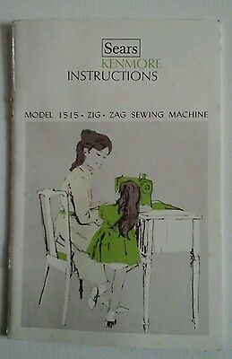 Sears Kenmore Sewing Machine Model 1515  Zig Zag Owners Manual / Instructions