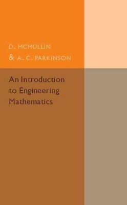 An Introduction to Engineering Mathematics by D. McMullin, A. C. Parkinson...