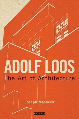 Adolf Loos: The Art of Architecture by Joseph Masheck (Paperback, 2013)