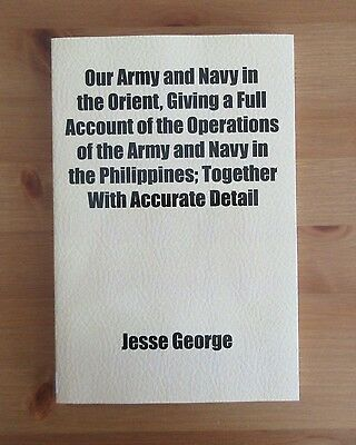 reprint SPAN AM WAR old book PHILIPPINES george