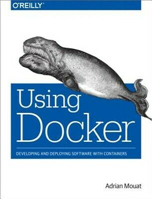 Using Docker: Developing and Deploying Software with Containers (Paperback or So