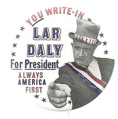 Lar Daly For President Uncle Sam Political Campaign Button