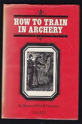 How To Train in Archery by Maurice and Will Thompson FACSIMILE of 1879 Book