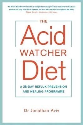 The Acid Watcher Diet A 28-Day Reflux Prevention and Healing Pr... 9781781808566