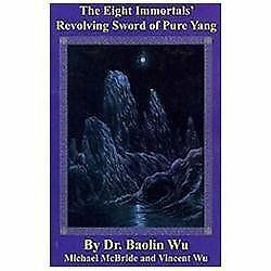 The Eight Immortals' Revolving Sword of Pure Yang (Paperback or Softback)
