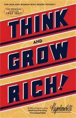 Think and Grow Rich: The Original, an Official Publication of the Napoleon Hill