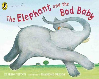 The Elephant and the Bad Baby by Raymond Briggs 9780141383743 (Board book, 2007)