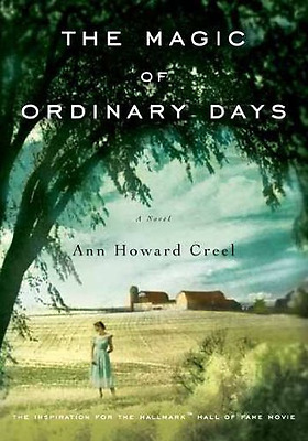 The Magic of Ordinary Days - Paperback NEW Ann Howard Cree 2011-08-30