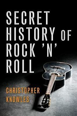 Excellent, The Secret History of Rock 'n' Roll, Christopher Knowles, Book