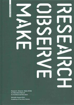 Research - Observe - Make An Alternative Manual for Architectur... 9783035604177