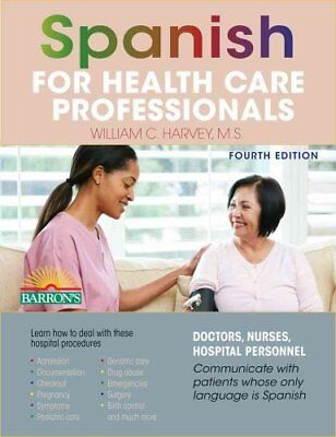 Spanish for Health Care Professionals by William C. Harvey 9781438006949