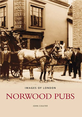 Norwood Pubs (Images of London) (Images of London) - Paperback NEW Coulter, John