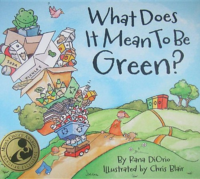 What Does It Mean to Be Green? - Hardcover NEW Rana DiOrio 2010-12