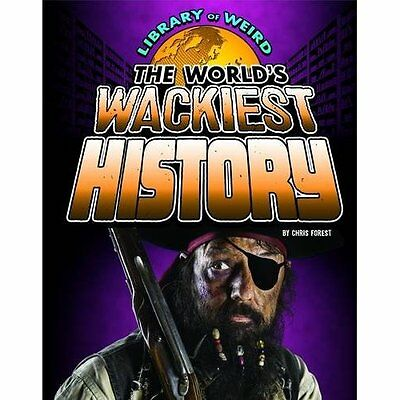 The World's Wackiest History (Library of Weird) - Paperback NEW Christopher For