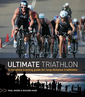 Ultimate Triathlon: A Complete Training Guide for Long- - Paperback NEW Moore, P