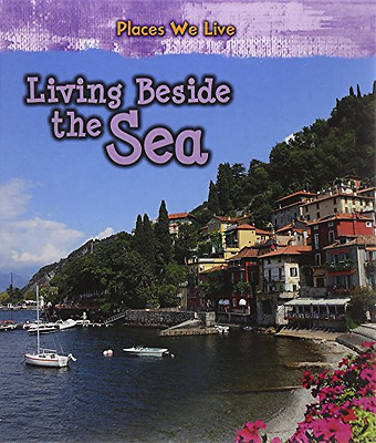 Living Beside the Sea (Places We Live) - Library Binding NEW Ellen Labrecque 201