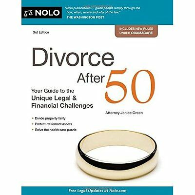 Divorce After 50: Your Guide to the Unique Legal and Fi - Paperback NEW Janice G