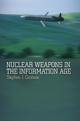 Nuclear Weapons in the Information Age - Paperback NEW Cimbala, Stephe 2012-02-2