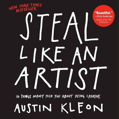 Steal Like an Artist 10 Things Nobody Told You About Being Crea... 9780761169253