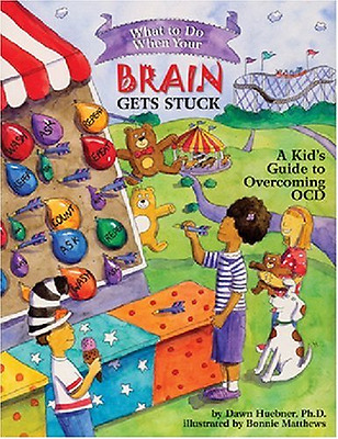 What to Do When Your Brain Gets Stuck: A Kid's Guide to - Paperback NEW Huebner,