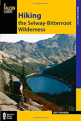 Falcon Guide: Hiking the Selway-Bitterroot Wilderness ( - Paperback NEW Steinber