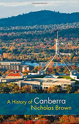 A History of Canberra - Paperback NEW Nicholas Brown  2014-06-18