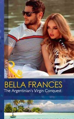 The Argentinian's Virgin Conquest by Bella Frances (Paperback, 2017)