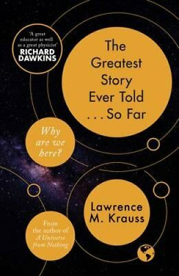 The Greatest Story Ever Told...So Far by Lawrence M. Krauss (Hardback, 2017)