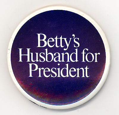 "*  Scarce  ~  ""  I'M FOR BETTY'S HUSBAND ""  ~   1976 Campaign Button"