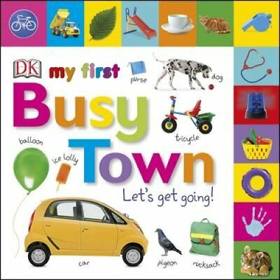 My First Busy Town: Let's Get Going by DK (Board book, 2017)