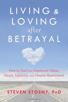 Living and Loving After Betrayal - Paperback NEW Steven Stosny 2013-11-21